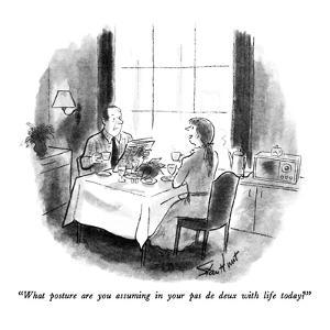 """""""What posture are you assuming in your pas de deux with life today?"""" - New Yorker Cartoon by Stan Hunt"""