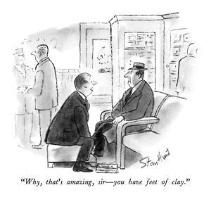 """""""Why, that's amazing, sir—you have feet of clay."""" - New Yorker Cartoon by Stan Hunt"""