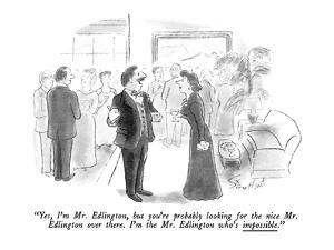 """""""Yes, I'm Mr. Edlington, but you're probably looking for the nice Mr. Edli…"""" - New Yorker Cartoon by Stan Hunt"""