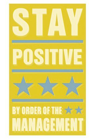 https://imgc.allpostersimages.com/img/posters/stay-positive_u-L-F5VT0X0.jpg?artPerspective=n
