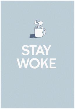 Stay Woke - Grey