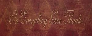 In Everything Give Thanks by Stephanie Marrott
