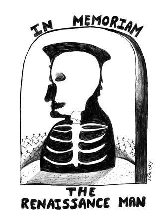 In Memoriam, The Renaissance Man - New Yorker Cartoon