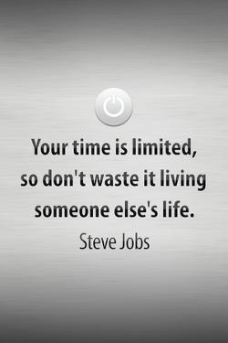 Steve Jobs Your Time is Limited Quote Plastic Sign