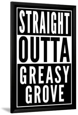 Straight Outta Greasy Grove