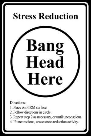 Stress Reduction Bang Head Here Plastic Sign