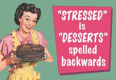 Stressed is Desserts Spelled Backwards Funny Poster