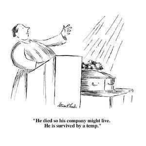 """""""He died so his company might live.  He is survived by a temp.""""  - Cartoon by Stuart Leeds"""