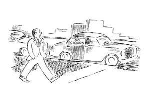 Man walks by car with sign in window 'No Cigars'. - New Yorker Cartoon by Stuart Leeds