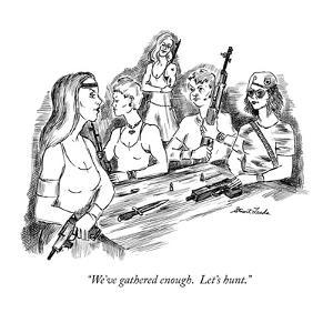 """We've gathered enough.  Let's hunt."" - New Yorker Cartoon by Stuart Leeds"