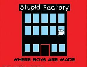 Stupid Factory (Where Boys Are Made) Art Poster Print