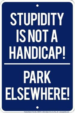 Stupidity not Handicap