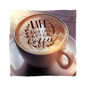 Life Begins After Coffee by Sue Schlabach