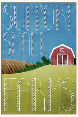 Support Small Farms Plastic Sign