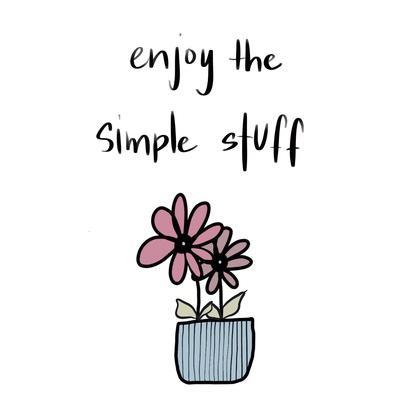 Enjoy the Simple Stuff