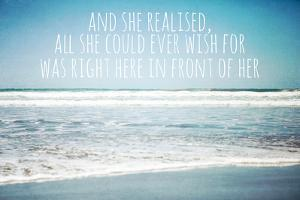 And She Realised, All She Could Ever Wish for Was Right Here in Front of Her by Susannah Tucker