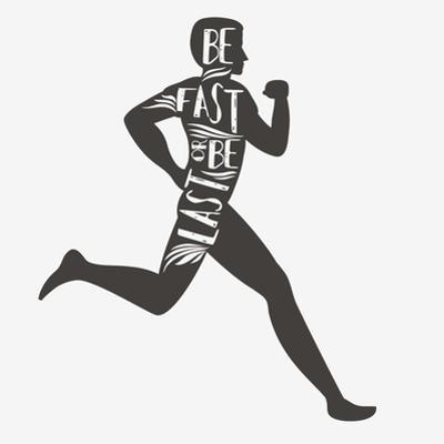 Be Fast or Be Last. Sport/Fitness Typographic Poster. Running Man. Motivational and Inspirational I by Svesla Tasla