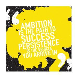 Motivational Inspirational Quote Poster Design Concept / Ambition is the Path to Success Persistenc by SwanOmurphy