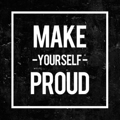 Make Yourself Proud - Motivational by Swedish Marble