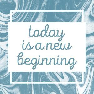 Today Is a New Beginning by Swedish Marble
