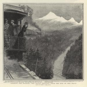Nearing the Rockies, the Grand Prospect from the End of the Train by Sydney Prior Hall