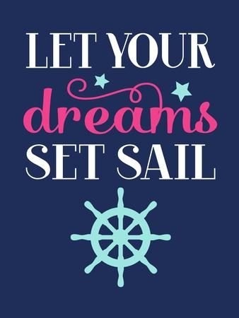 Let Your Dreams Set Sail Girl