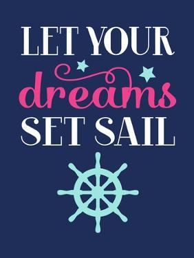 Let Your Dreams Set Sail Girl by Tamara Robertson
