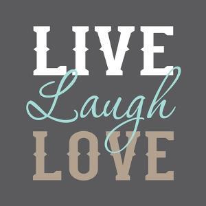 Live Laugh Love by Tamara Robertson