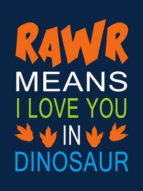 Dinosaur Rawr Quote by Tamara Robinson