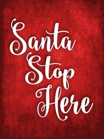 Santa Stop Here by Tamara Robinson