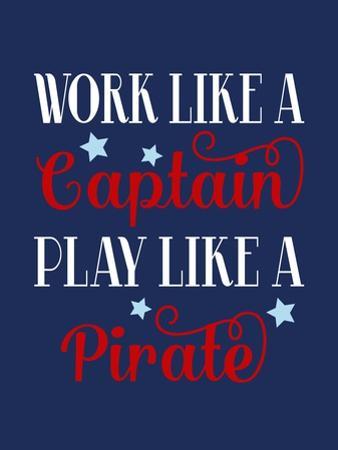 Work Like a Captain, Play Like a Pirate by Tamara Robinson