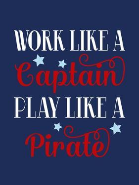 Work Like a Captain, Play Like a Pirate by Tamara Robinson