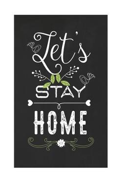 Let's Stay Home by Tammy Apple