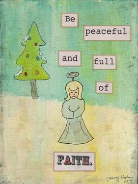 Be Peaceful and Full of Faith by Tammy Kushnir