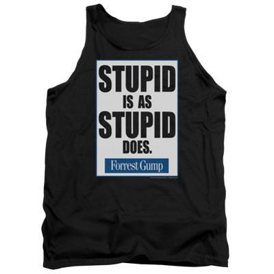 Tank Top: Forrest Gump - Stupid Is