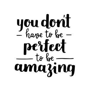 Motivational Quote - Be Amazing, Not Perfect. Hand Written Brush Lettering on White Isolated Backgr by tanyabosyk