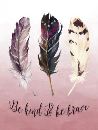 Be Kind and Be Brave Pink