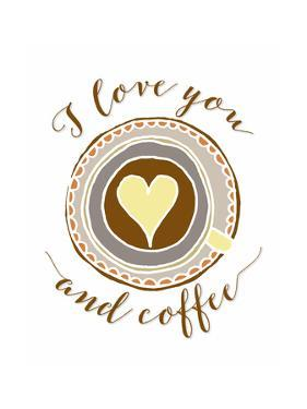 I Love You and Coffee by Tara Moss