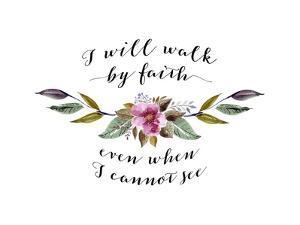 I Will Walk by Faith Floral by Tara Moss