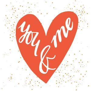 You and Me Hand Lettering in a Heart Shape. Can Be Used as a Greeting Card for Valentines Day Or by TashaNatasha