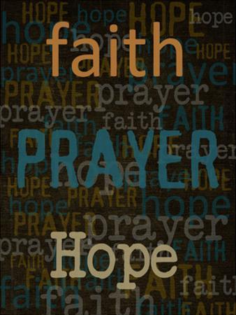 Faith Prayer Hope by Taylor Greene