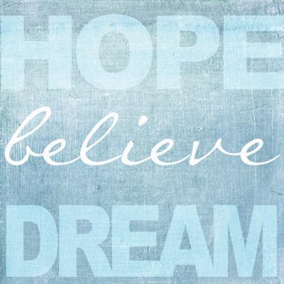 Hope Believe Dream Blue by Taylor Greene