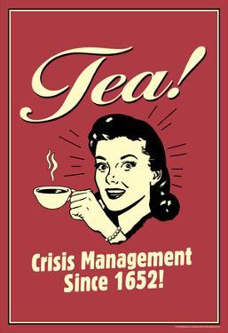 Tea Crisis Management Since 1652 Funny Retro Poster