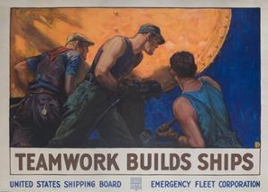 Teamwork Builds Ships, American Wwi Poster
