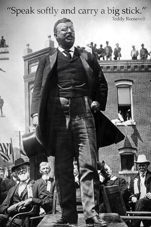 Teddy Roosevelt Speak Softly Quote Archival