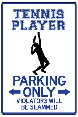 Tennis Player Parking Only Sign Poster