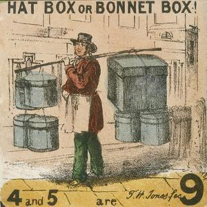 Hat Box or Bonnet Box!, Cries of London, C1840 by TH Jones