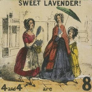 Sweet Lavender!, London, C1840, Cries of London by TH Jones