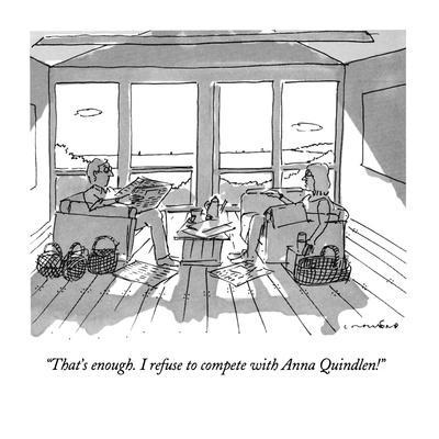 https://imgc.allpostersimages.com/img/posters/that-s-enough-i-refuse-to-compete-with-anna-quindlen-new-yorker-cartoon_u-L-PGT7EJ0.jpg?artPerspective=n