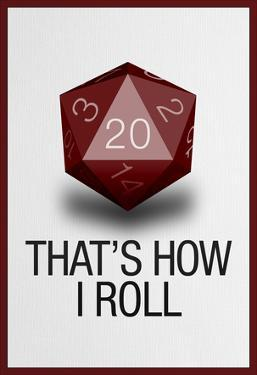 That's How I Roll - 20 Sided Die